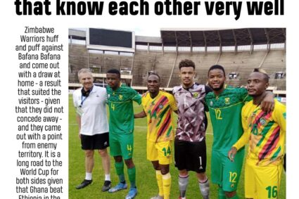 The Sunday Express September 5: Not much to separate The Warriors and Bafana Bafana